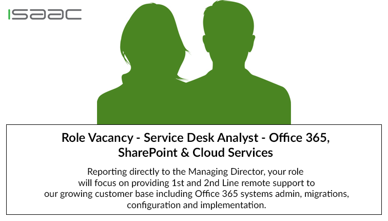 Role Vacancy – Service Desk Analyst – Office 365, SharePoint & Cloud Services